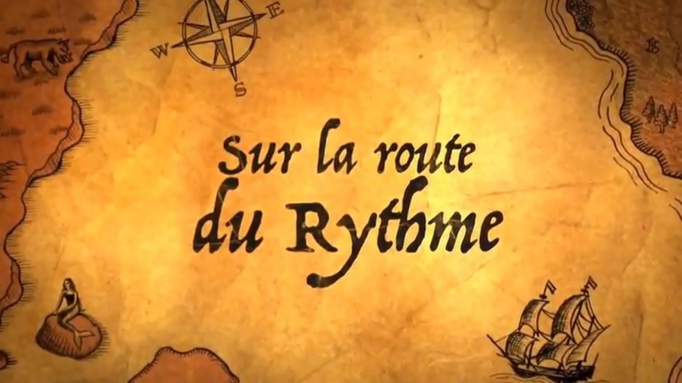 LA ROUTE DU RYTHME
